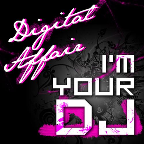 Digital Affair - I m Your DJ (Electro Mix)