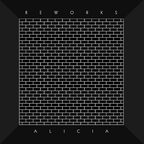 Reworks - Alicia (Renart Remix) [LeaveLate Records]