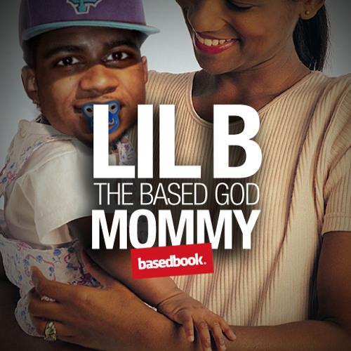 LIL B - Mommy