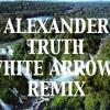 Alexander - Truth (White Arrows Remix)