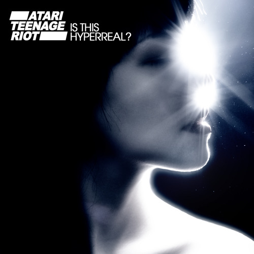 "NME.com exclusive album stream ATARI TEENAGE RIOT ""IS THIS HYPERREAL?"""