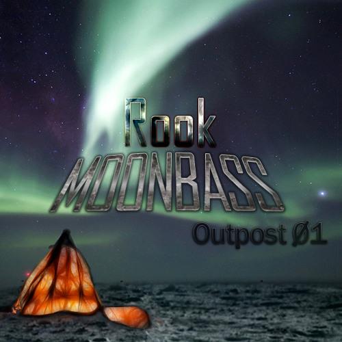 Rook - MOONBASS: Outpost 01 (5.9.11)