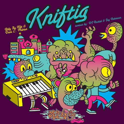 Billy The Klit and Dani L. Mebius - Kniftig (Jay Robinson Remix)