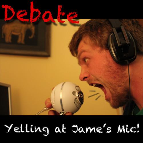 Yelling At Jame's Mic!