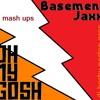 OH MY GOSH - BASEMENT JAXX VS. MAMANET - DISCOTHEQUE MAN - MIXED BY DJ BORBY NORTON