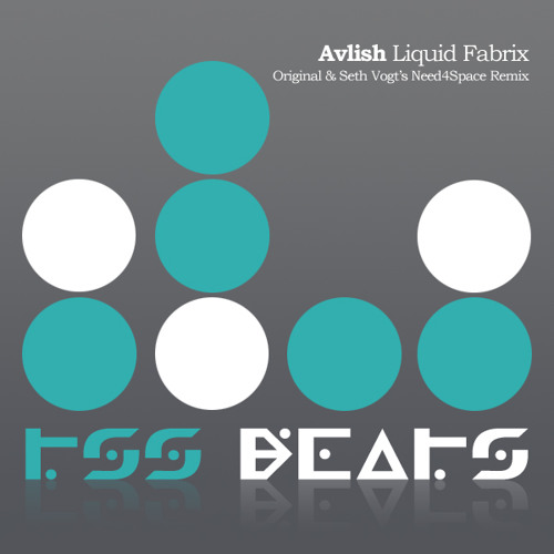 "Avlish ""Liquid Fabrix"" (Seth Vogt's Need4Space Remix) ***OUT NOW***"