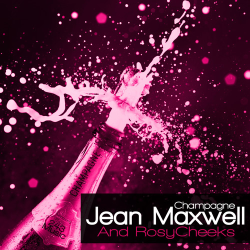 JEAN MAXWELL & ROSYCHEEKS - CHAMPAGNE