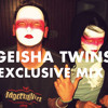 Geisha Twins - Exclusive Mix