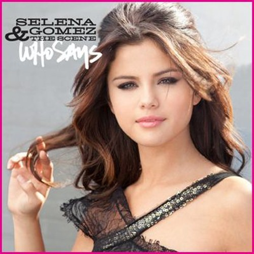 Selena Gomez - Who Says (Dave Aude Radio)