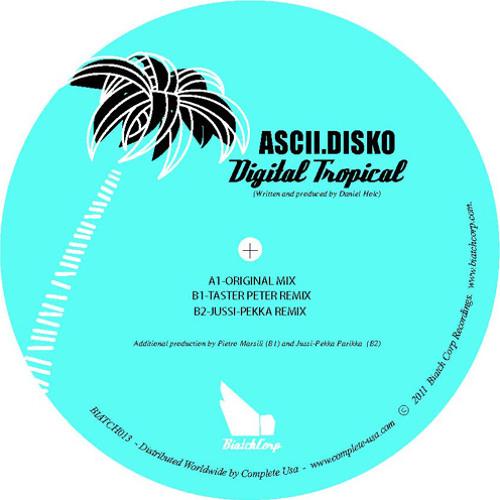 Ascii.Disko - Digital Tropical (Jussi-Pekka Remix)