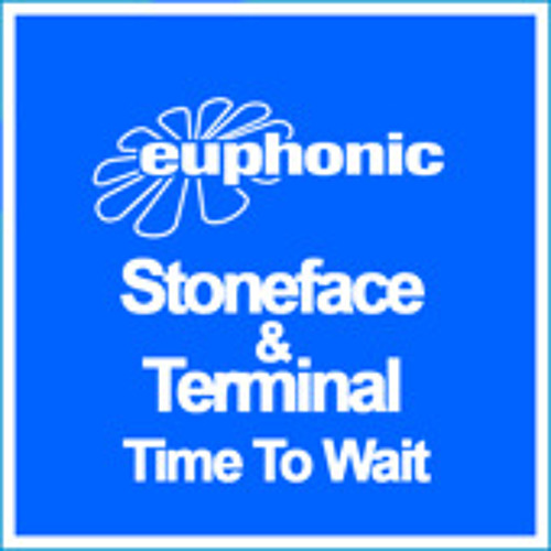 Stoneface &Terminal - Time to wait