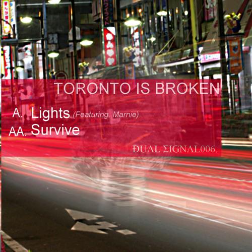 Toronto Is Broken - Lights (Ft. Marnie) / Survive (DSR006)