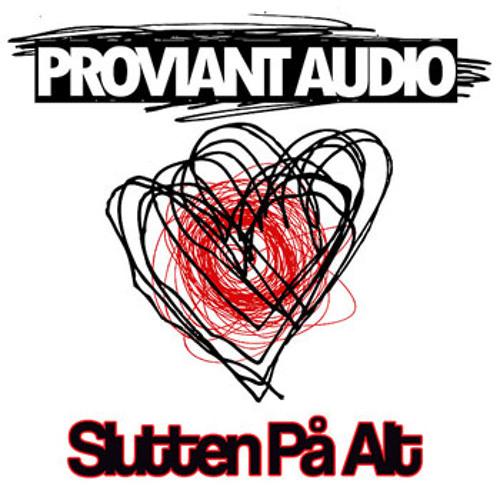 Proviant Audio - Slutten Pa Alt (Leftside Wobble Mix)