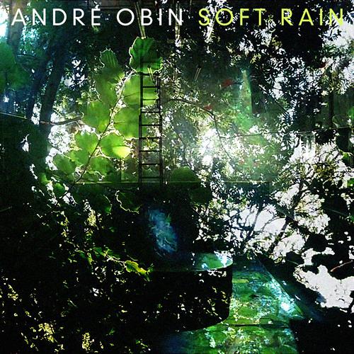 01 Andre Obin - Soft Rain (Original Mix)