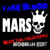 Fake Blood - Mars (Beat Tha Calaveras Moombah edit)