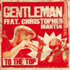 Gentleman, Chris Martin - To The Top (Silly Walks Remix)
