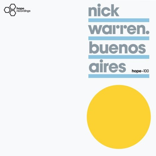 Nick Warren : Buenos Aires (Edit) - OUT NOW on Hope Recordings