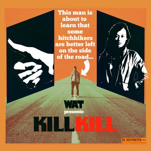 """WAT - """"Kill Kill (Dilemn remix)"""""""