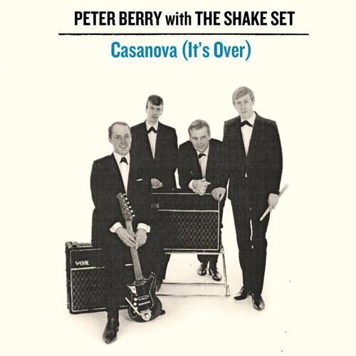 Peter Berry & The Shake Set - Casanova (It's Over)