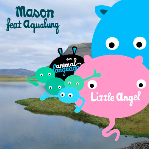 Mason feat. Aqualung - 'Little Angel'  - Robert Babicz Remix [Edit]