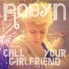 Robyn - Call Your Girlfriend (Kaskade Remix)
