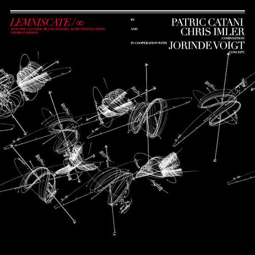 Patric Catani + Chris Imler - Lemniscate - Sound Installation mix