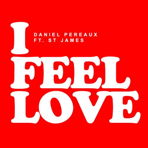 Daniel Pereaux ft. St James - I Feel Love (Original mix) [Kingdom Kome Cuts] PREVIEW