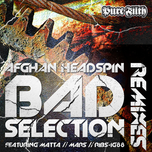 Afghan Headspin - Bad selection (Matta remix) OUT NOW