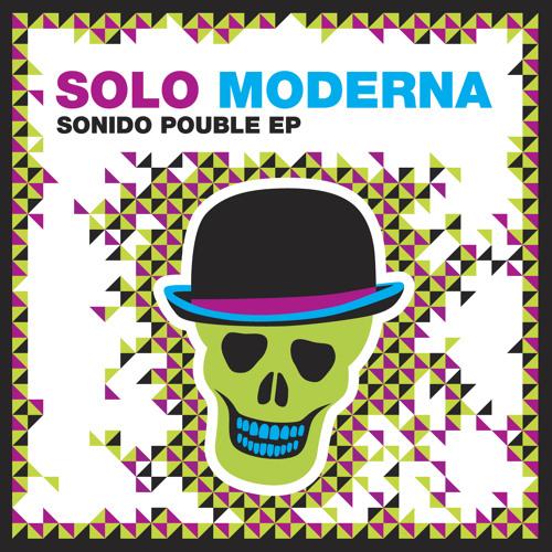 Solo Moderna Sonido Pouble (rmxs by Farrapo, Canahl,  Dixione)