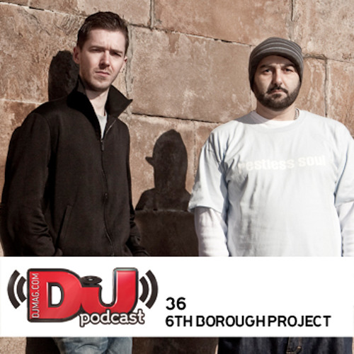 DJ Weekly Podcast 36: 6th Borough Project