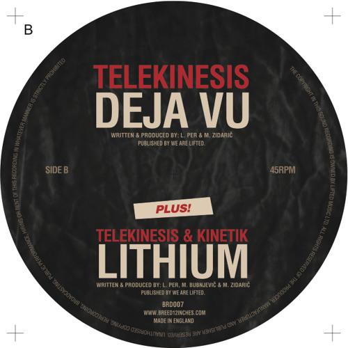 BRD007 - Telekinesis - Deja Vu / Lithium