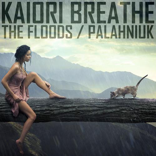Kaiori Breathe - The Floods