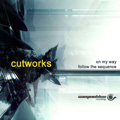 Cutworks - On My Way ( camino blue recordings )