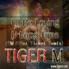 TIGER M - Mariah Carey - I'll Be Loving You Long Time