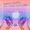 Resist (The Brothers Mix) - Brothers Of The Future -