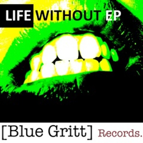 Mitch Major - Life Without(Blue Gritt Records) All Stores 13-06-2011