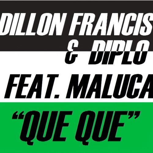 Dillon Francis & Diplo feat. Maluca – Que Que (ALVARO RMX)