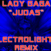 LADY GAGA - JUDAS ( ELECTROLIGHTZ REMIX )
