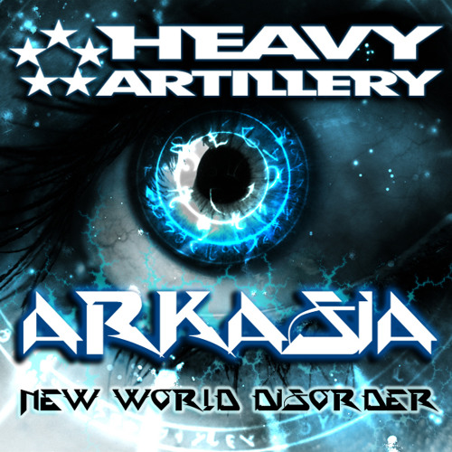 Arkasia - New World Disorder (Out now !! on Heavy Artillery)
