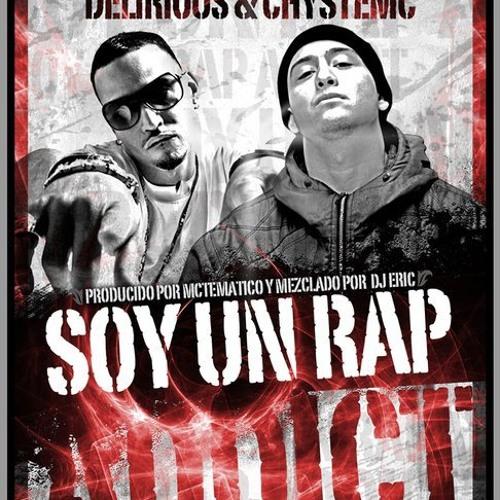 Chystemc ft. Delirious - Soy Un Rap Adicto