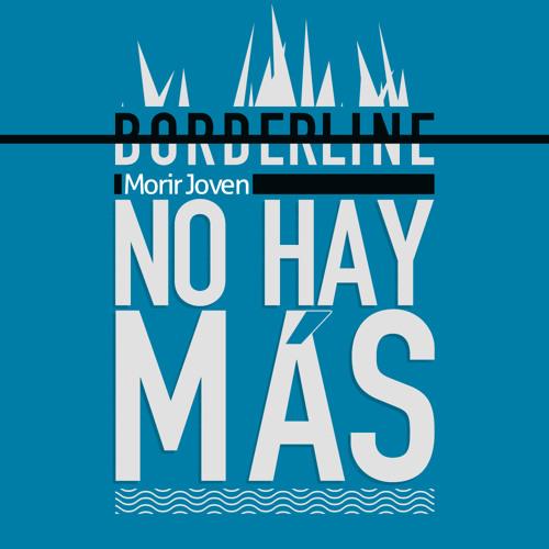 Borderline - No hay más (Single Morir Joven)