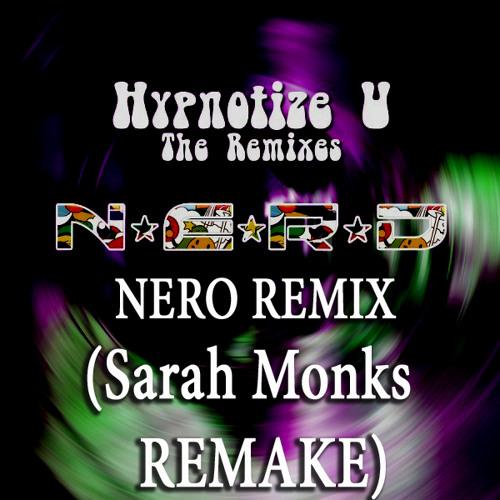 Hypnotize U-Nero Remix  (Sarah Monks Remake)