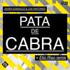 Download Javier Gonzalez & Los Pastores - Pata de Cabra (Elio Riso Remix) [Pata de Cabra] Mp3