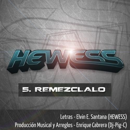 Hewess - Remezclalo