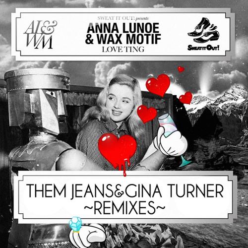 "Wax Motif & Anna Lunoe - ""Love Ting"" (Gina Turner Remix)"