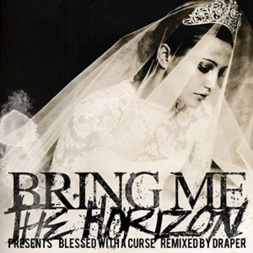 Bring Me The Horizon - Blessed With a Curse (Draper Remix)