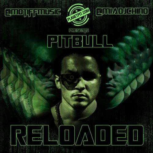 Planet Pit Presents: Motiff & DJ Chino 'RELOADED MIXTAPE'