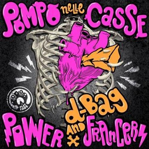 Power Francers and D-Bag - Pompo nelle Casse (Avengers remix)