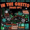 In the Ghetto (Wake Up!) f. Black Thought, Rakim & John Legend [Produced by J.PERIOD]