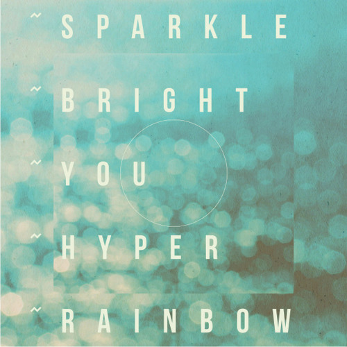 Sparkle Bright You Hyper Rainbow (Soulbowl Podcast Vol. 2)